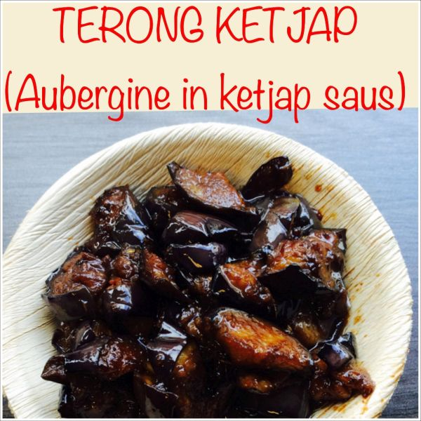 Terong Ketjap - Aubergine in ketjap saus