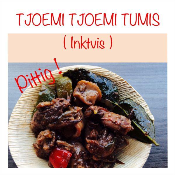 Tjoemi Tjoemi Tumis - Inktvis pittig